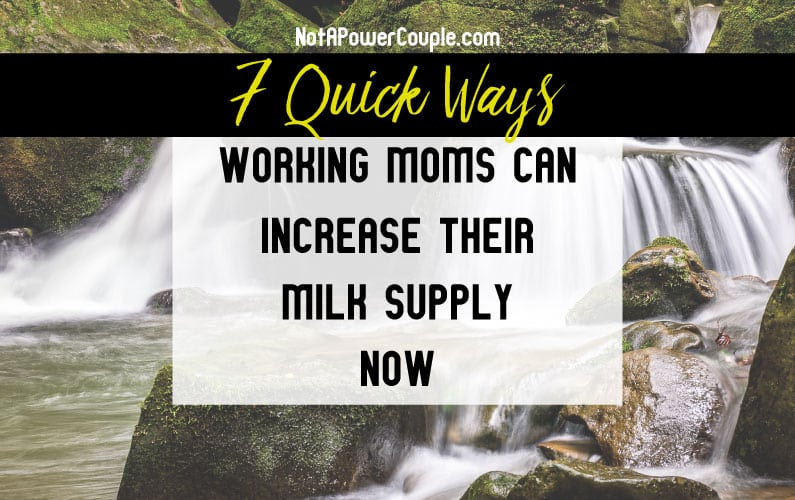 7 Quick Ways Working Moms Can Increase Their Milk Supply Now