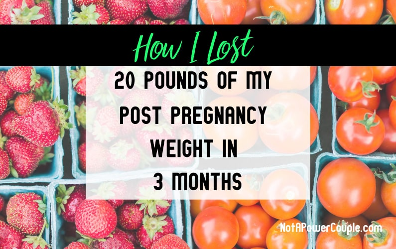 How I Lost 20 Pounds of My Post Pregnancy Weight in 3 Months