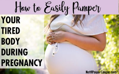 How To Easily Pamper Your Tired Body During Pregnancy