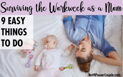 Surviving the Workweek as a Mom: 9 Easy Things To Do