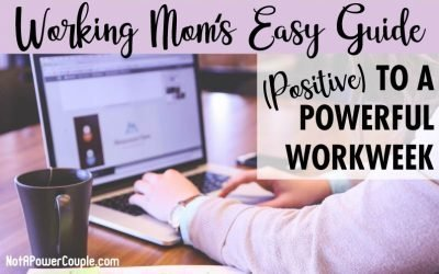 Working Mom's Easy Guide to a Powerful Workweek