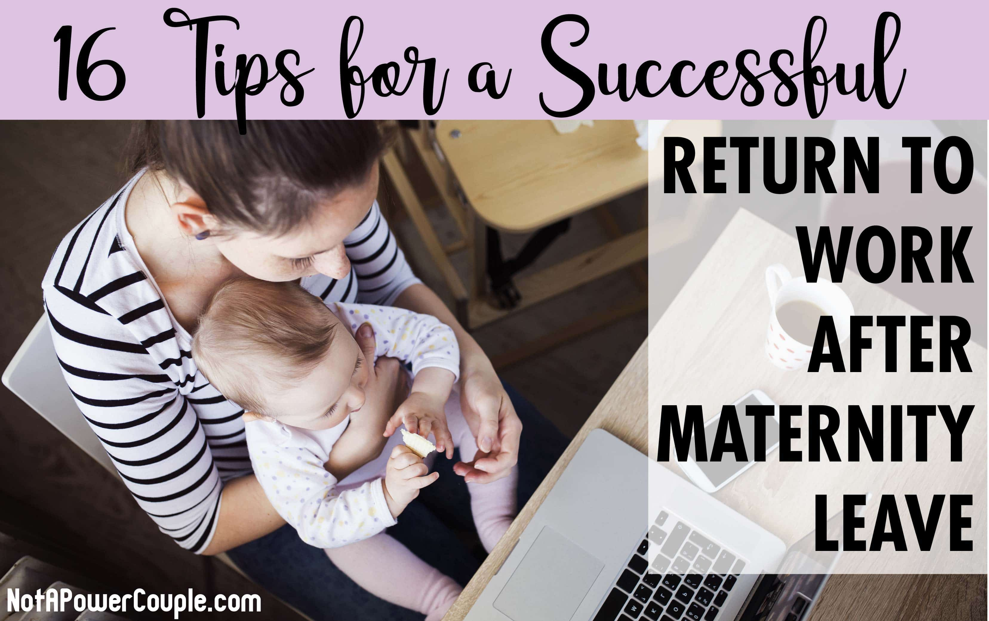 16 Tips for a Successful Return to Work After Maternity Leave