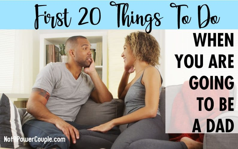 First 20 Things To Do When You Are Going To Be A Dad