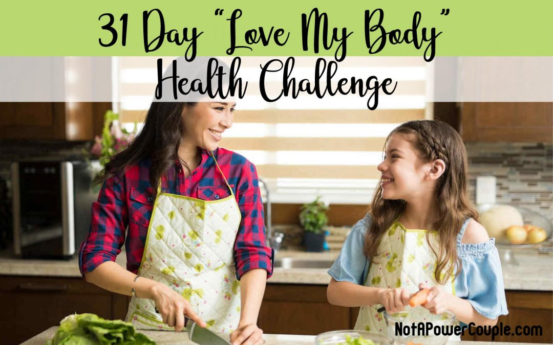 "31 Day ""Love My Body"" Health Challenge"