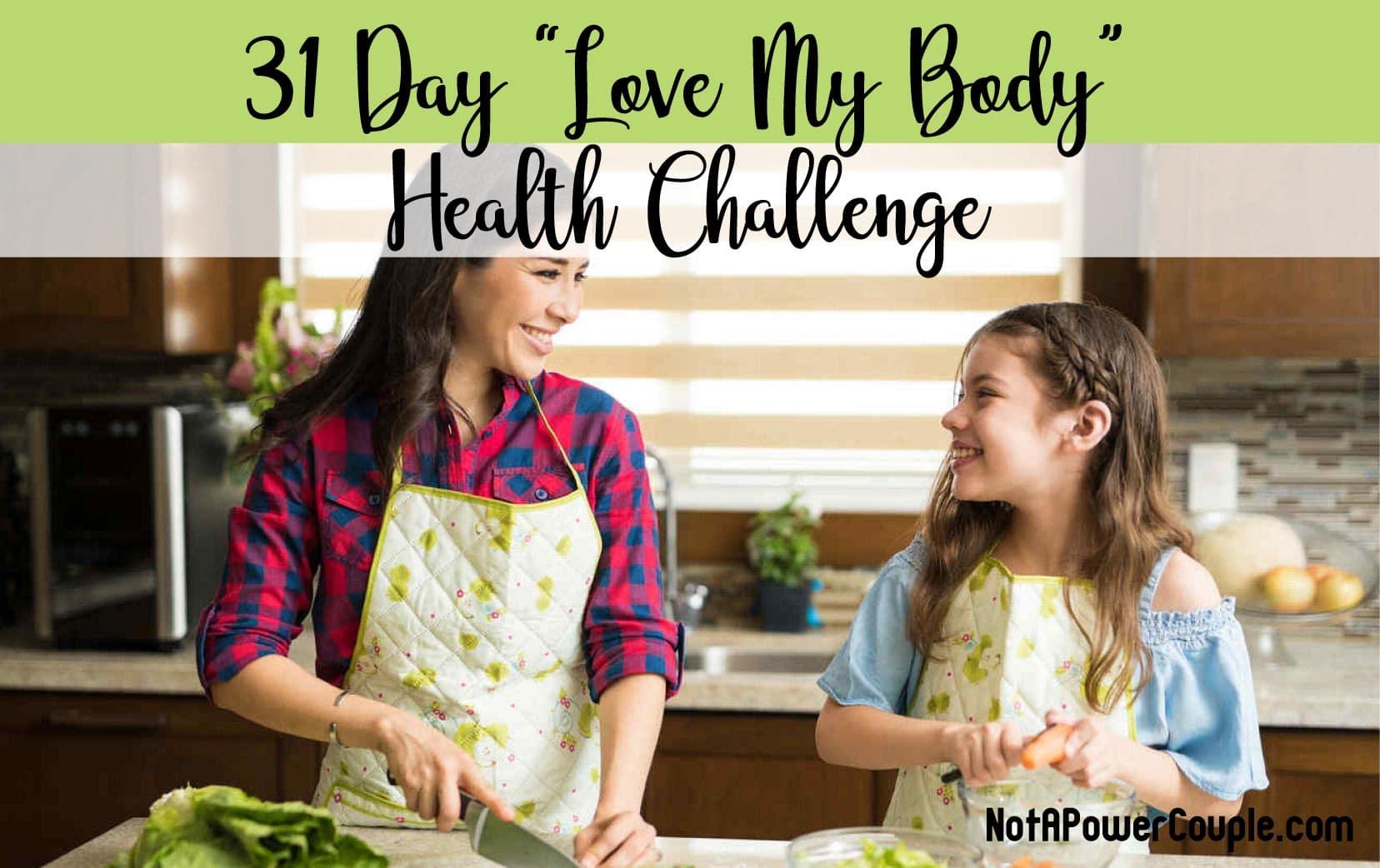 "31 Day ""Love My Body"" Health Challenge"