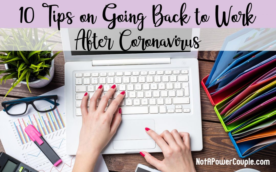 10 Tips on Going Back to Work After Coronavirus